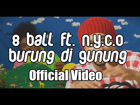 8 Ball Ft. N.Y.C.O - Burung Di Gunung