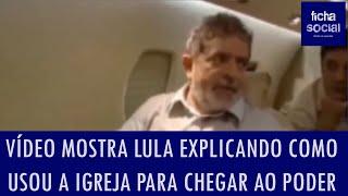 Vídeo mostra Lula explicando como usou a igreja para chegar ao poder