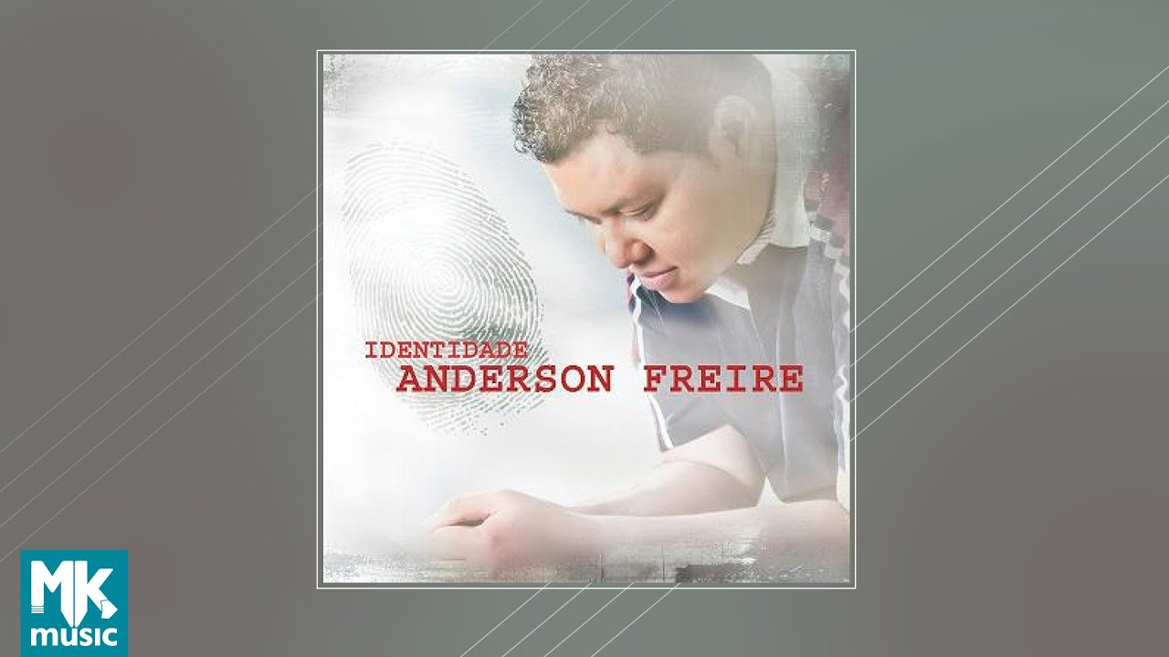 ? Anderson Freire - Identidade (CD COMPLETO)