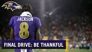Final Drive: Be Thankful Ravens Decided to Be Bold | Baltimore Ravens