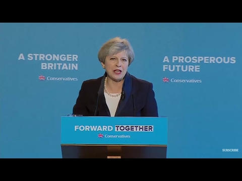 Theresa May's Conservative Manifesto Launch Speech - 18th May 2017