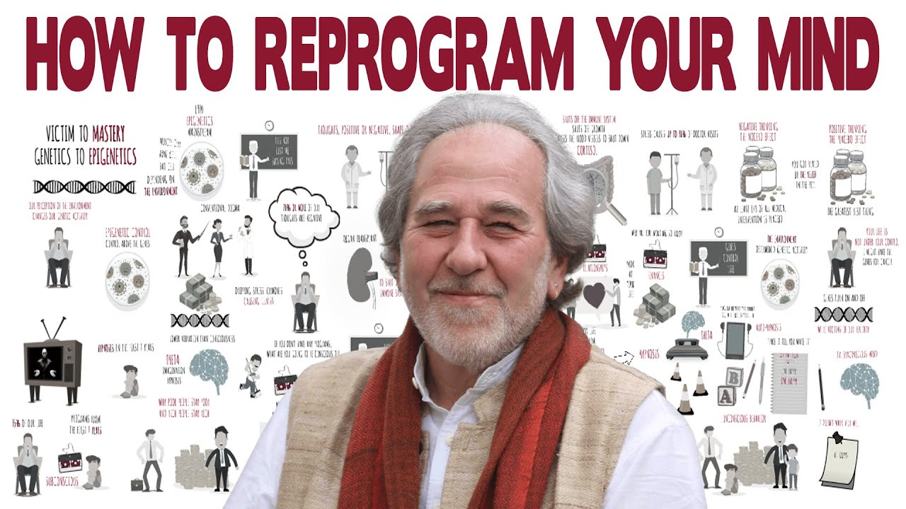 Dr. Bruce Lipton Explains How to Reprogram Your Mind