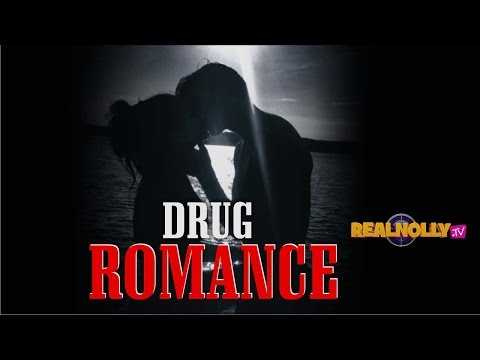 Drug Romance  [Part 1] - Nigerian Nollywood Movies