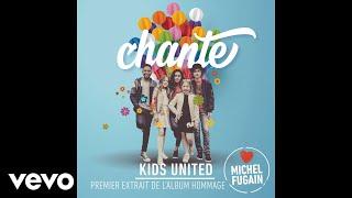 Kids United - Chante (Love Michel Fugain) [audio]