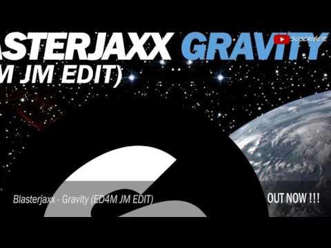 [Hardstyle / EDM] Blasterjaxx - Gravity (ED4M JM EDIT) [Spinnin' Records] *FREE DOWNLOAD*