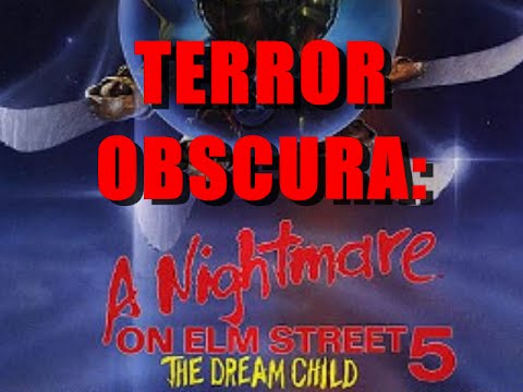 Terror Obscura- A Nightmare on Elm Street 5:  The Dream Child