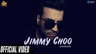 Jimmy Choo (Official Video) | Karan Sekhon | Dj Flow | RajRanjodhj | Latest Punjabi Songs 2019