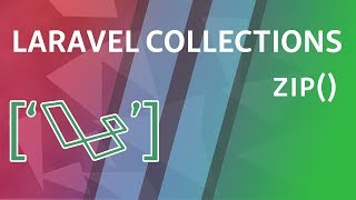 Laravel Collections Guide - zip()
