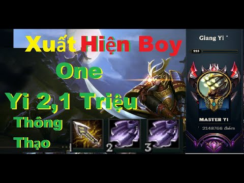 Xuất Hiện Boy One Champ Master Yi 2 Triệu1  Thông Thạo Rank Đại Cao Thủ - Master Yi Mùa 10