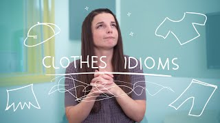 Weekly English Words with Alisha - Clothes Idioms