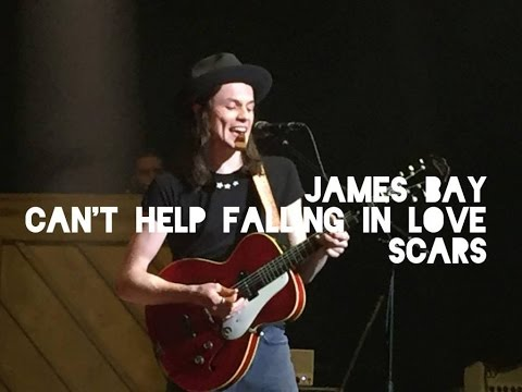 James Bay - Can't Help Falling In Love With You + Scars