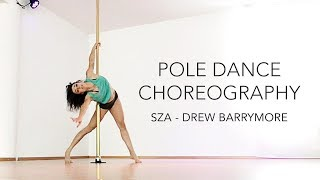 Pole Dance Choreography to SZA - Drew Barrymore / Beginners - Intermediate