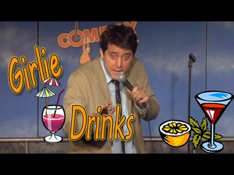 Why Can't Men Drink Girlie Drinks? Stand Up Comedy