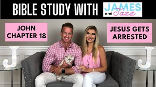 Bible Study With Us || John Chapter 18 || Jesus Gets Arrested || Peter Denies Jesus Three Times