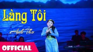 Làng Tôi - Anh Thơ [Official Audio]