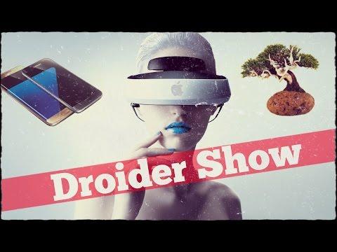 Droider Show #226. Все о Galaxy S7 и Apple VR