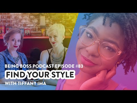Find Your Style with Tiffany Ima | Being Boss Podcast