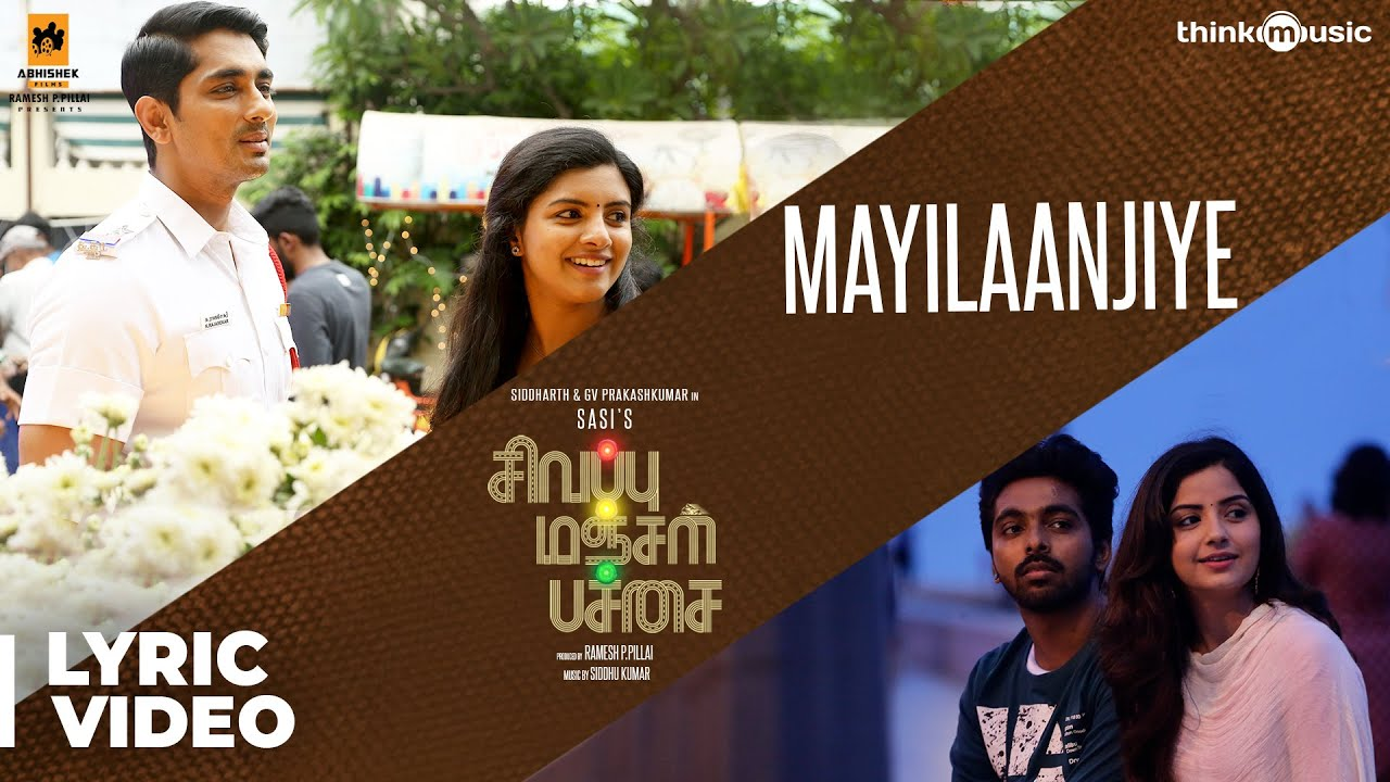 Download Sivappu Manjal Pachai   Mayilaanjiye Song Lyric   Siddharth, G.V.Prakash Kumar   Sasi   Siddhu Kumar