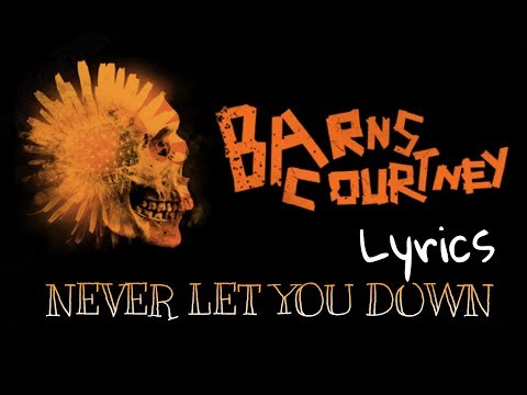 Barns Courtney - Never Let You Down ( Lyrics )