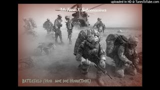 Mr.Face X Subconscious - Battlefield (New 2015) | Prod. By Moe Doe Productions - #‎TheWasteland