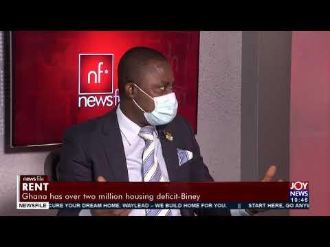 Rent: Ghana has over two million housing deficit - Biney- Newsfile on JoyNews | 3 July 2021