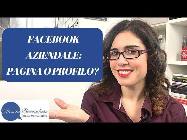Pagina o profilo Facebook? - Quale scegliere per fare business