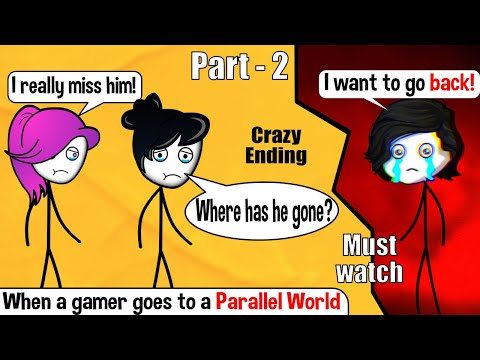 When a Gamer goes to a Parallel Universe | Part 2