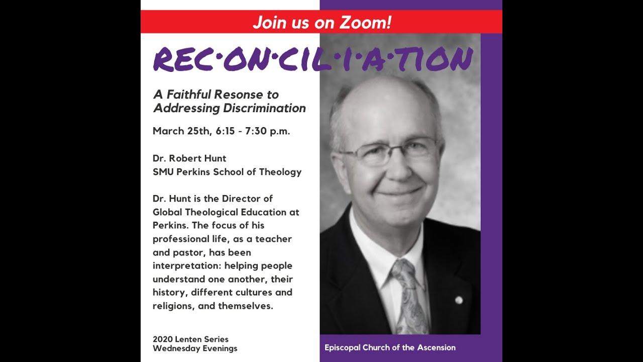 Reconciliation Series: Dr. Robert Hunt