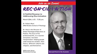 Reconciliation Series: Dr. Robert Hunt