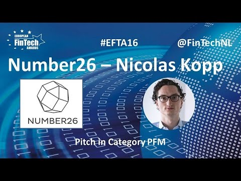 Number26 Pitch by Nicolas Kopp in PFM category at European FinTech Awards 2016