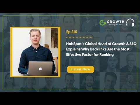 HubSpot's Global Head of Growth & SEO On Why Backlinks Are the Most Effective Factor for Ranking!