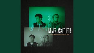 Never Asked For (feat. Farrel Hilal)