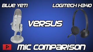 [Overview] Blue Yeti (With Pop Filter) Versus Logitech H340 Headset Mic Test