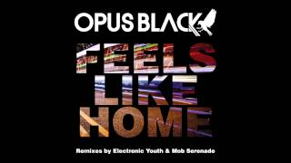 Opus Black - Feels Like Home (Radio Edit)