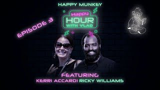 Happy Munkey Happy Hour | Episode 3 | Featuring Kerri Accardi and Ricky Williams!