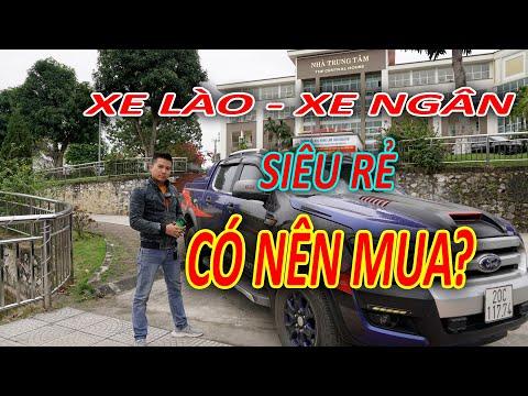 Xe LÀO và Xe NGÂN là gì? Có nên mua để sử dụng hay không | Việt Bắc Car
