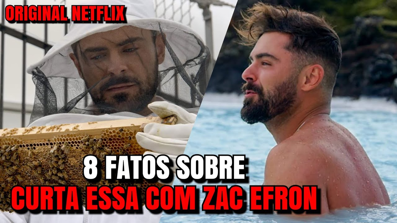 8 FATOS SOBRE CURTA ESSA COM ZAC EFRON | Netflix Original (Down to Earth with Zac Efron, 2020)