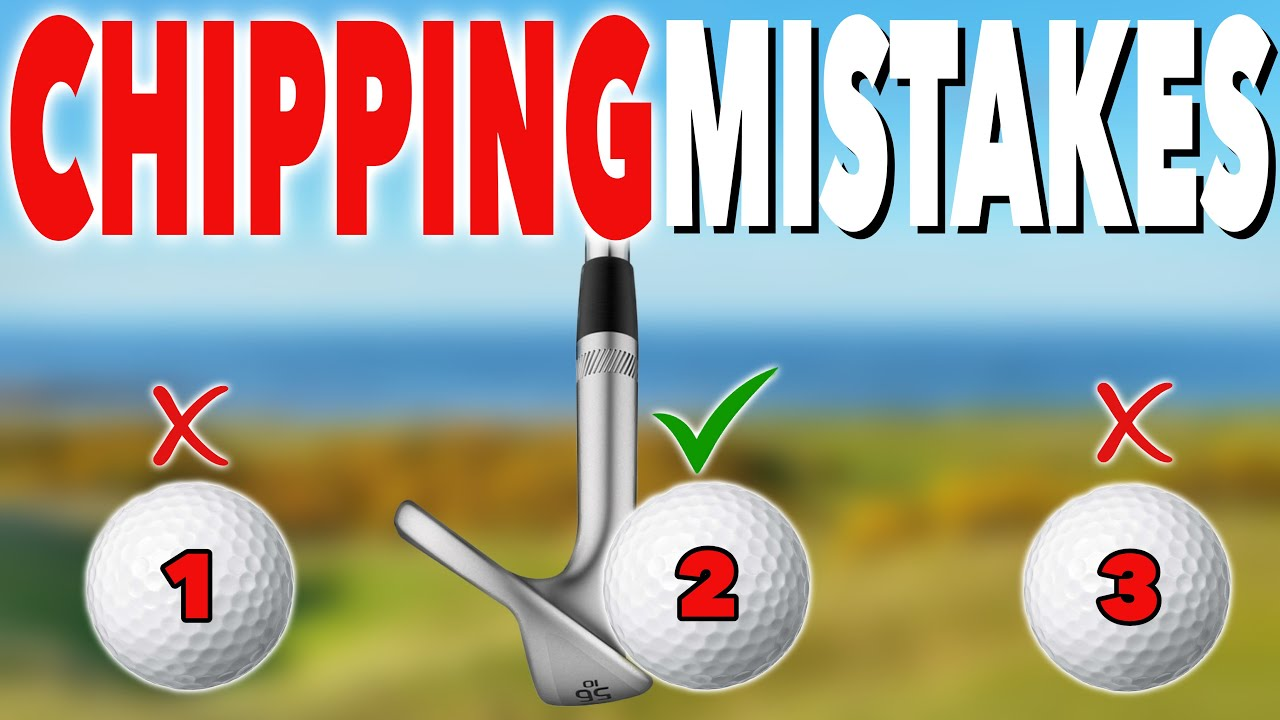 CHIPPING MISTAKES YOU MUST AVOID - Simple Golf Tips