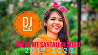 New Santali Dj Song 2019-2020// Super Hit Santali Dj Song// DJ BS TUDU OFFICIAL