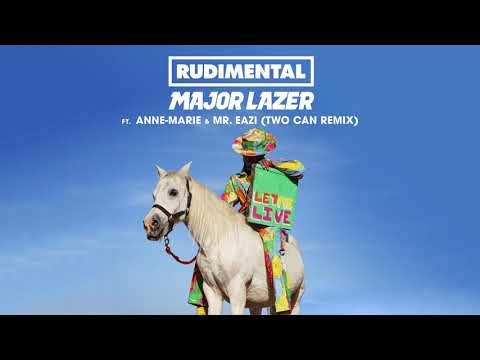 Rudimental & Major Lazer - Let Me Live (feat. Anne-Marie & Mr Eazi) [Two Can Remix]