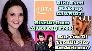 What's Up in Makeup NEWS! Ulta Sued! Used Makeup? Giselle Makeup Free! KVD Attacked for Basketcase