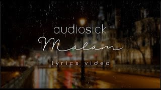 Audiosick - Malam (Lyric Video)