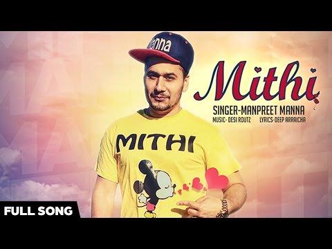 Mithi - Manpreet Manna | Full Song | Latest Punjabi Songs 2016