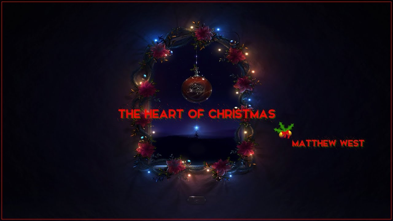 Matthew West The Heart Of Christmas.The Heart Of Christmas Matthew West