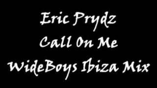 Eric Prydz - Call On Me (Exclusive WideBoys Ibiza Mix)