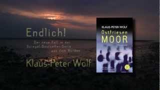 Klaus-Peter Wolf, Ostfriesenmoor - Ann Kathrin Klaasen löst ihren schaurigsten Fall.