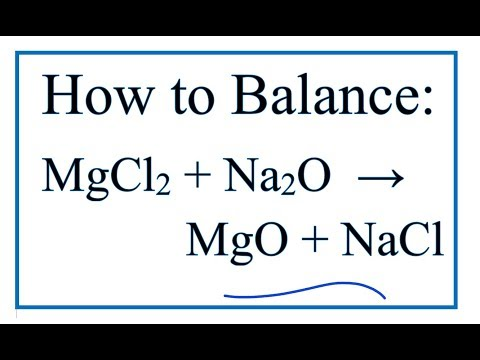 How To Balance MgCl2 + Na2O = MgO + NaCl   | Magnesium Chloride + Sodium Oxide