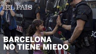 Barcelona no tiene miedo en la manifestación contra el terrorismo   Cataluña