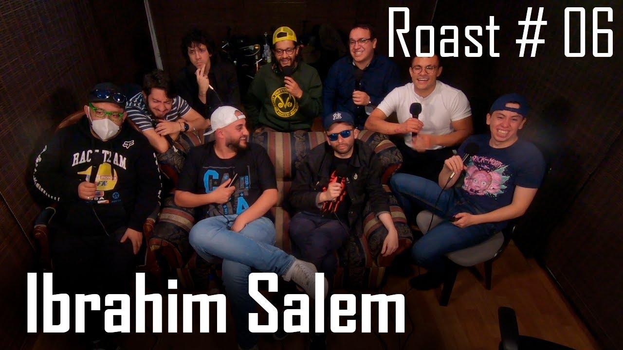 ROAST #06 - Ibrahim Salem