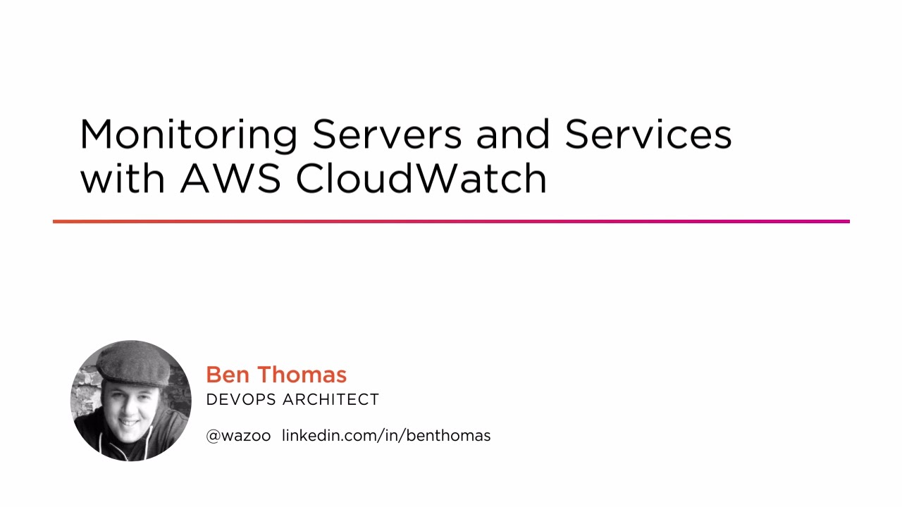 Monitoring Servers and Services with AWS CloudWatch